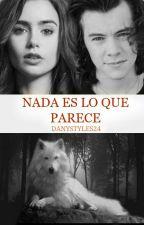 Nada es lo que Parece (H.S) a.u [TERMINADA] EDITANDO by DanyStyles24