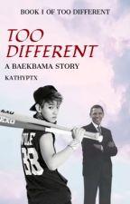 Too Different ~ a BaekBama fanfiction by KathyPTX