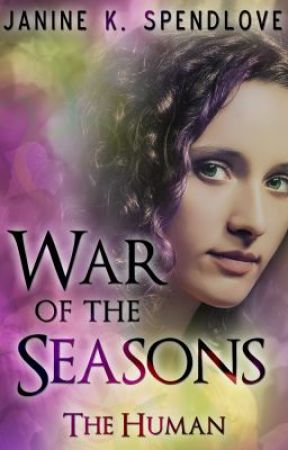 War of the Seasons, book one: The Human by JanineSpendlove