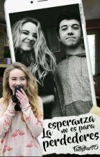 La Esperanza No Es Para Perdedores •EDITANDO• by FattyHart15