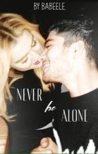Never Be Alone || Zerrie  by Babeele