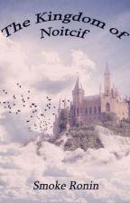 The Kingdom of Noitcif by SmokeRonin
