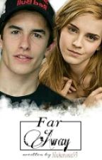 FAR AWAY (Marc Marquez And Emma Watson) by Niakarunia93