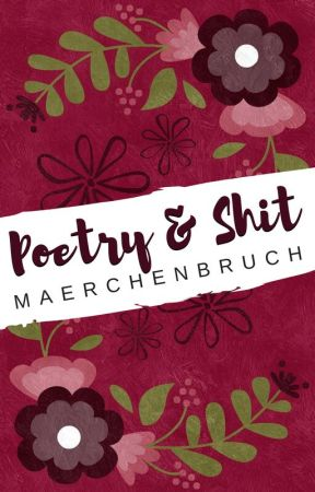 Poetry & Shit by maerchenbruch