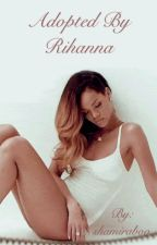 Adopted By Rihanna by shamiraboo