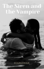 The Siren and the Vampire [Raphael Santiago] by alphaswan
