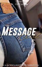 Message Girl • CONCLUÍDO • by purpoweare