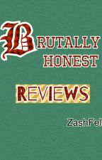Brutally Honest Reviews (Closed for Submissions) by ZashFela