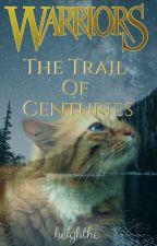 Warriors: The Trail of Centuries by makeitrein