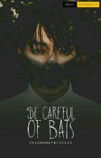 Be Careful of Bats -JungkookxBTS by TheDramaPrincess