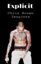 Explicit Chris Brown Imagines by sinfullybreezy