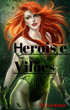 Heróis e Vilões by karollabele