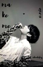 make me ➳ 뷔민 💗 by kookshy