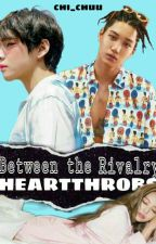 Between The Rivalry Heartthrobs (EDITING) by chi_chuu
