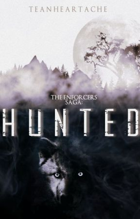 Hunted (The Enforcers Saga, #1) by TeaNHeartache