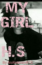 MY GIRL ( H.S)  by AnAteenwolf1D