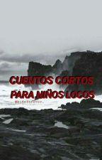 Cuentos Cortos Para Niños Locos. by kidsforever_