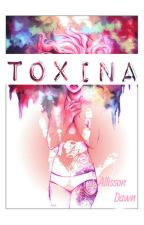 Toxina by _Allisson_Dawn_
