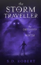The Storm Traveller ~ The Obsession of Winter by simrobert