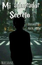 Mi admirador secreto ( Sasuke Y Tu ) PRIMERA TEMPORADA by MarianaDarini27