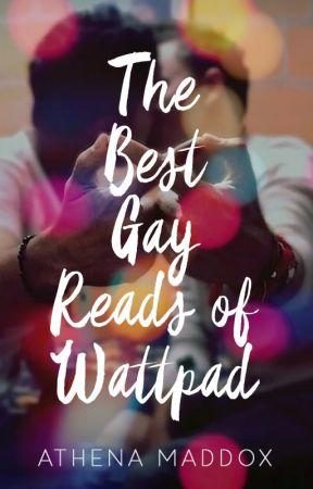 The Best Gay Reads of Wattpad by athenamaddox