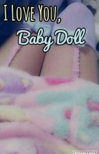I Love You, Baby Doll by A_Silence_so_Loud