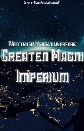 Createn Magni Imperium by Medievalwarfare