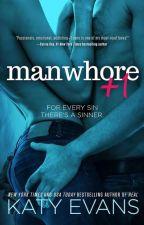 Manwhore +1 - #2 ( Katy Evans) by LeitoraAstuta