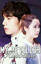 My Devilish Husband ( COMPLETED ) by mgrey1516