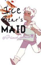 Ice Bear's Maid - (Ice Bear x Reader)  by PrinceGalaxii