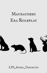 Marauders Era Roleplay (CLOSED DON'T GO TO THIS GO AWAY BYEEEEEEE) by LPS_Angel_Daschund