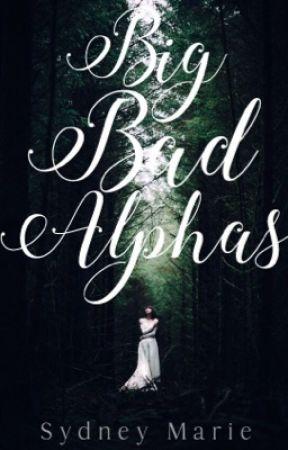 Big Bad Alphas by Sydney724
