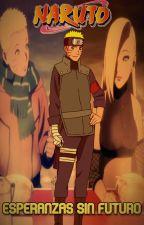 Naruto: Esperanzas sin Futuro by Rocamora95