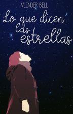 Lo que dicen las estrellas by VlinderBell