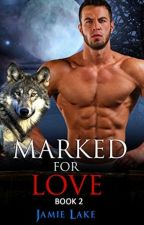 Marked for Love Book 2 [MANXMAN][BOYXBOY][GAYROMANCE] [WEREWOLF GAY] by jamielakenovels