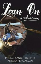 Lean On by verbacrania