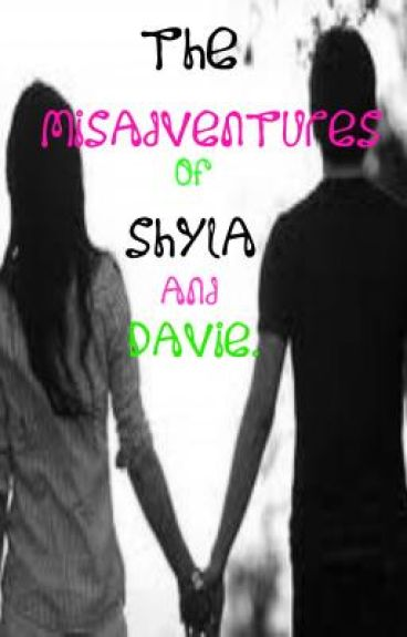 The Misadventures Of Shyla And Davie.