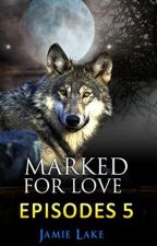 Marked for Love Book 5 [MANXMAN][BOYXBOY][GAYROMANCE] [WEREWOLF GAY] by jamielakenovels