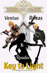 Key To Light And Dark Ventus/Roxas X Reader  by vampire2468