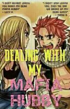 Dealing with My Mafia Hubby (NaLu Fanfic) by JustRhyella