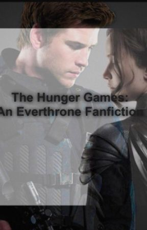 The Hunger Games: An Everthorne Fanfiction  by TheForeverOddFavour