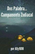 Dos Palabras... Campamento Zodiacal *Terminada* by ally1698