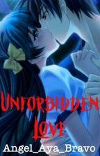 Unforbidden Love by Angel_Aya_Bravo