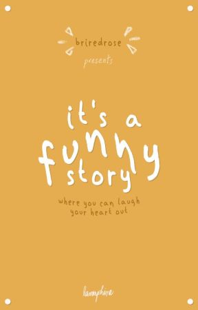 It's a Funny Story by Briredrose