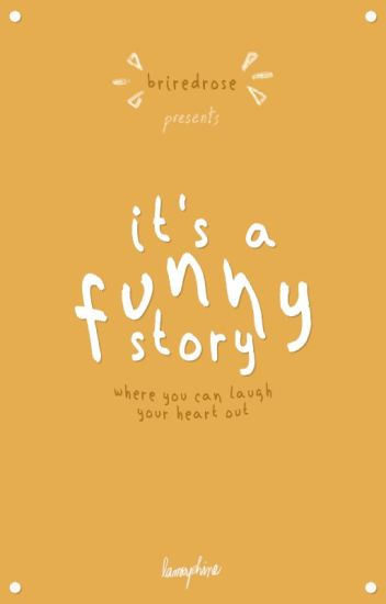 It's a Funny Story