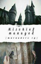 mischief managed (marauders era roleplay) by hey-it-winter