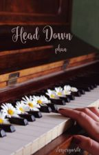 Head Down (phanfiction) by sleepcrywrite