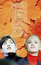 Lá vàng mùa thu rơi - CheolGyu by UYXBack