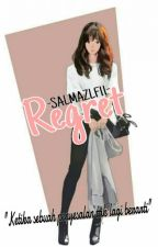 REGRET [COMPLETED] by Salmazlf11