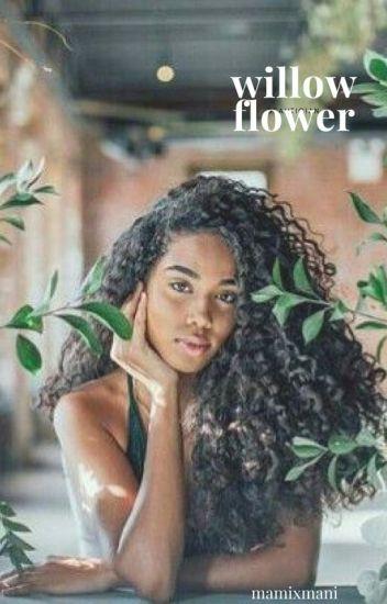 Willow Flower.